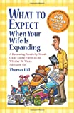 What to Expect When Your Wife Is Expanding: A Reassuring Month-by-Month Guide for the Father-to-Be, Whether He Wants Advice or Not(3rd Edition)