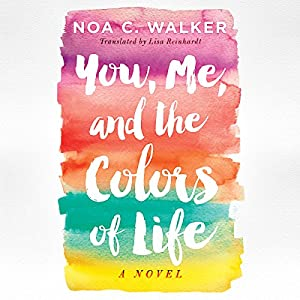 You, Me, and the Colors of Life Audiobook