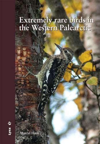 Extremely Rare Birds in the Western Palearctic Marcel Haas