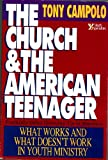 The Church and the American Teenager, Tony Campolo, 0310524717