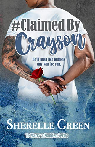 Claimed By Crayson (To Marry a Madden Book 2)