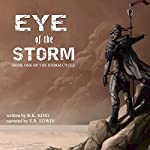 Eye of the Storm: The Storm Cycle, Book 1 | R.K. King