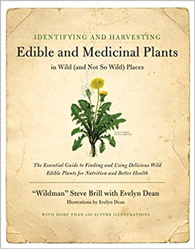 Identifying and Harvesting Edible and Medicinal Plants (And Not So Wild Places)