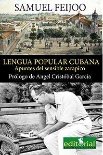 La lengua popular cubana: Apuntes del sensible zarapico (Coleccion Santa Clara) (Spanish