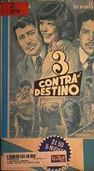 Tres Contra El Destino [Vhs]