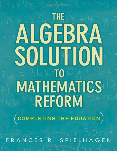 The Algebra Solution to the Mathematics Reform: Completing the Equation