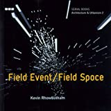 img - for Field Event / Field Space (Serial Books: Architecture and Urbanism) by Kevin Rhowbotham (2001-09-03) book / textbook / text book