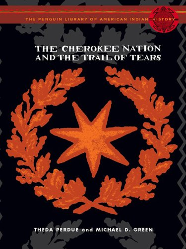 The Cherokee Nation and the Trail of Tears (Penguin Library of American Indian History) (Cherokee Indians And The Trail Of Tears)
