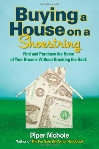 Buying a House on a Shoestring: Find and Purchase the Home of Your Dreams Without Breaking the Bank pdf epub
