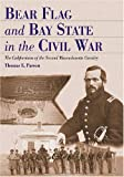 Bear Flag and Bay State in the Civil War, Thomas E. Parson, 0786432578