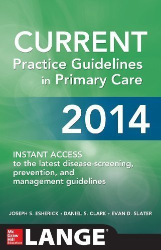 CURRENT Practice Guidelines in Primary Care 2014 12th (twelfth) edition by Esherick, Joseph S., Clark, Daniel S., Slater, Evan D. published by McGraw-Hill Professional (2013) Paperback
