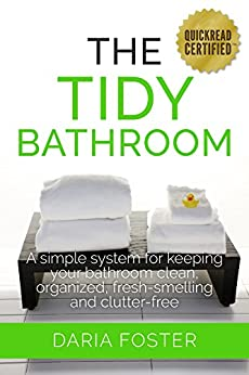 The tidy bathroom a simple system for keeping your - How to keep a bathroom smelling fresh ...