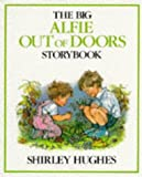 The Big Alfie Out of Doors Storybook by Shirley Hughes (1992-03-26)