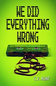 We Did Everything Wrong by [Hunt, C.V.]