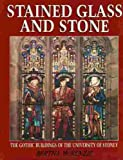 Front cover for the book Stained glass and stone : the gothic buildings of the University of Sydney by Bertha McKenzie