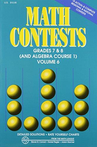 Math Contests, Grades 7 & 8 (and Algebra Course 1) Vol. 6