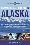The Big Bucks Guide to Commercial Fishing in Alaska, Jonathan Allen, 0983907501