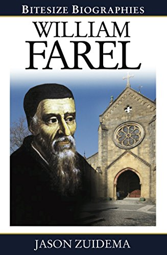 William Farel (Bitesize Biographies Book 11)
