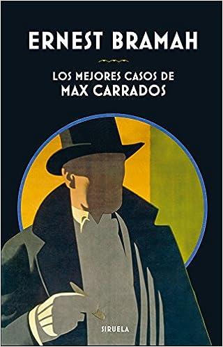 Los mejores casos de Max Carrados (Libros del Tiempo ...