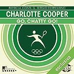 Charlotte Cooper: Go, Chatty go! (Olimpicamente)   Patricia Conti,G. Sergio Ferrentino