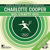 Charlotte Cooper: Go, Chatty go! (Olimpicamente) | Patricia Conti, G. Sergio Ferrentino