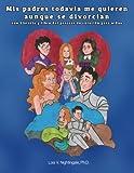 Mis padres todavía me quieren aunque se divorcian: una historia y libro del proceso de curación para niños (Spanish Edition)