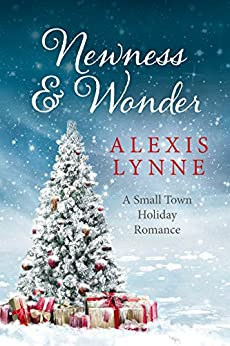 Newness and Wonder: A Small Town Holiday Romance by [Lynne, Alexis]
