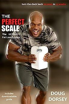 The Perfect Scale: The Ultimate Fat Loss System (English Edition) por [Dorsey, Doug]