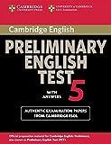Cambridge preliminary english test. Student's book. With answers. Per le Scuole superiori: 5