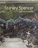 img - for Stanley Spencer: Heaven in a Hell of War book / textbook / text book