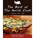 [ The Best of the Amish Cook: Volume 1, 1991 - 1996 BY Coblentz, Elizabeth ( Author ) ] { Paperback } 2012