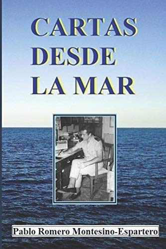 CARTAS DESDE LA MAR por Romero Montesino-Espartero, Pablo