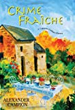 Crime Fraiche, Alexander Campion, 0758246714