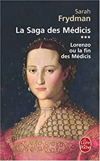 La saga des Médicis : [3] : Lorenzo ou La fin des Médicis, Frydman, Sarah