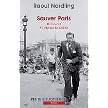 Sauver Paris: Mémoires du consul de Suède