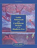 Latin American and Caribbean Artists of the Modern Era, Steve Shipp, 078646626X