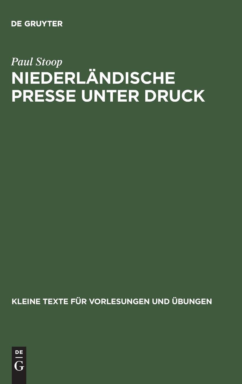 Niederländische Presse unter Druck: Deutsche auswärtige Pressepolitik und die Niederlande 1933–1940 (Kleine Texte für Vorlesungen und Übungen, Band 17)