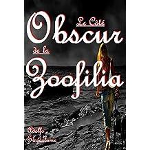 Le Côté Obscur de la Zoofilia (French Edition)
