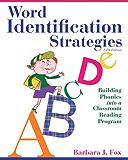 Word Identification Strategies: Building Phonics into a Classroom Reading Program (2-downloads)