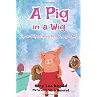 A Pig in a Wig: An Anti-Bullying Rhyming Social Story: Volume 1 (Rhyming Social Stories)