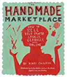 The Handmade Marketplace, Kari Chapin, 1603424776