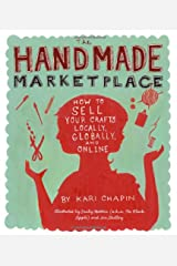 The Handmade Marketplace: How to Sell Your Crafts Locally, Globally, and On-Line Paperback