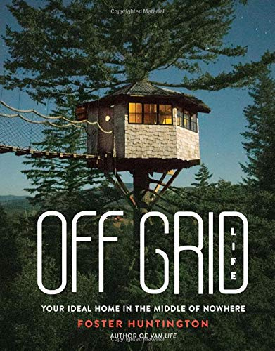 Book Cover: Off Grid Life: Your Ideal Home in the Middle of Nowhere