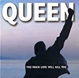 Too Much Love Will Kill You / Rock in Rio Blues by Queen (1995-12-05)