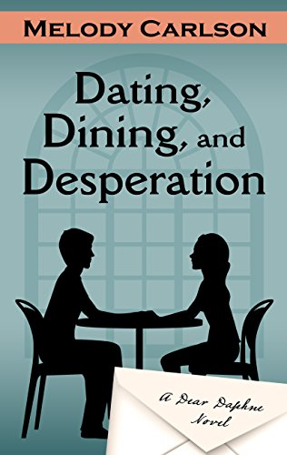 dating dining and desperation Melody carlson is the award-winning author of over two hundred books, several of them christmas novellas from revell dating, dining, and desperation 3.