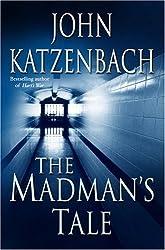 The Madman's Tale (Katzenbach, John)