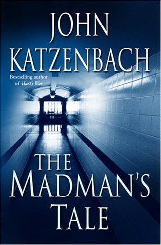 The Madman's Tale (Katzenbach, John) cover