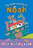My Look and Point Noah Stick-A-Story, Christina Goodings, 0745963951
