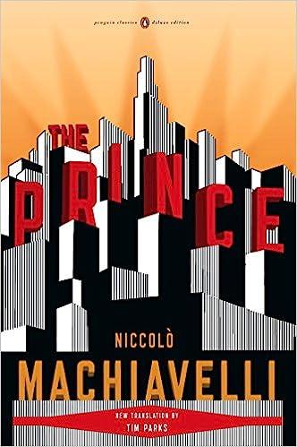 The Prince: (Penguin Classics Deluxe Edition): Machiavelli, Niccolo, Parks,  Tim, Parks, Tim: 9780143105862: Ethics: Amazon Canada