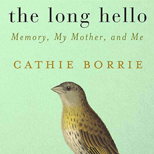 The Long Hello: Memory, My Mother, and Me